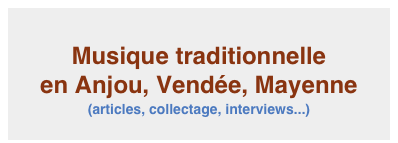 Musique traditionnelle en Anjou (articles, collectage, interviews...)